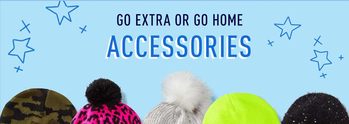GET EXTRA OR GO HOME ACCESSORIES